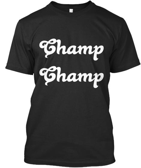 Champ Champ shirt